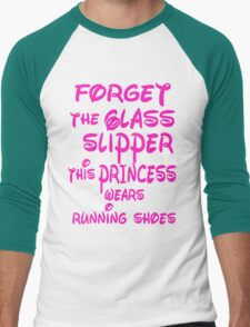 FORGET THE GLASS SLIPPER THIS PRINCESS WEARS RUNNING SHOES T-Shirt
