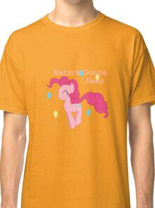 Pinkie Pie Haters-gonna-hate Classic T-Shirt