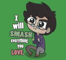 I Will Smash Everything You Love by Stephanie Tatoiu