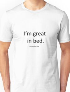 I'm Great in Bed - His/Hers T-Shirt Unisex T-Shirt