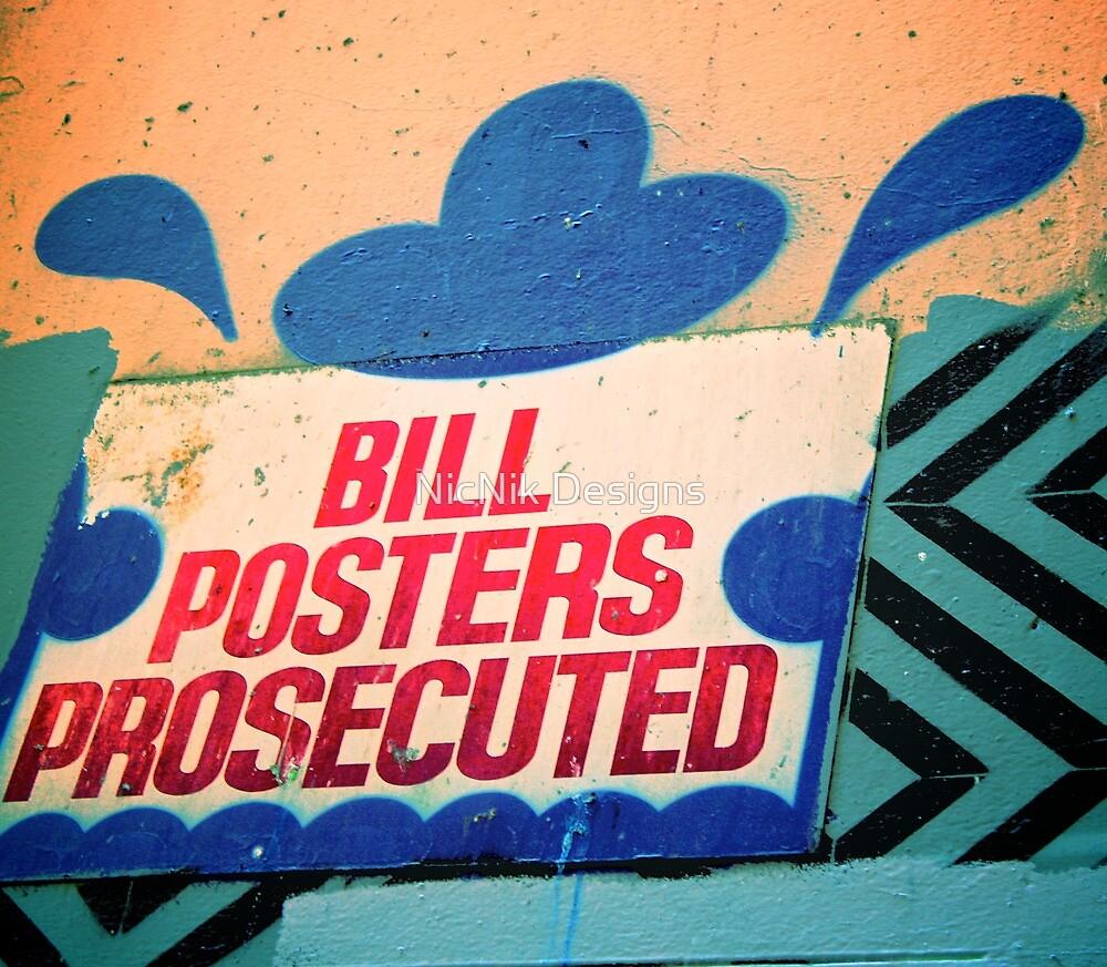Melbourne Graffiti Street Art - Bill posters will be prosecuted by NicNik Designs
