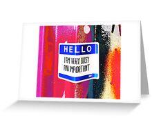 Hello I am very important - Graffiti - Street Art Greeting Card