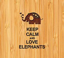 Bamboo Look & Engraved Keep Calm and Love Elephants by scottorz