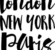 London, New York, Paris - Script Typography by heartlocked