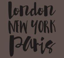London, New York, Paris - Script Typography Kids Clothes