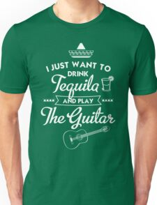 Drink tequila & play the guitar Unisex T-Shirt