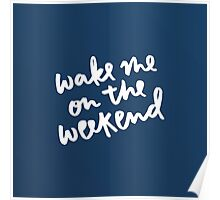 Wake Me on the Weekend Poster