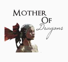 Mother of Dragons by amy kephart