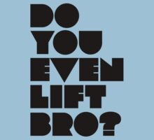 Do You Even Lift, Bro? Kids Tee