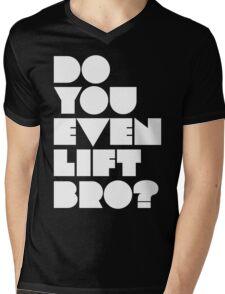 Do You Even Lift, Bro? Mens V-Neck T-Shirt
