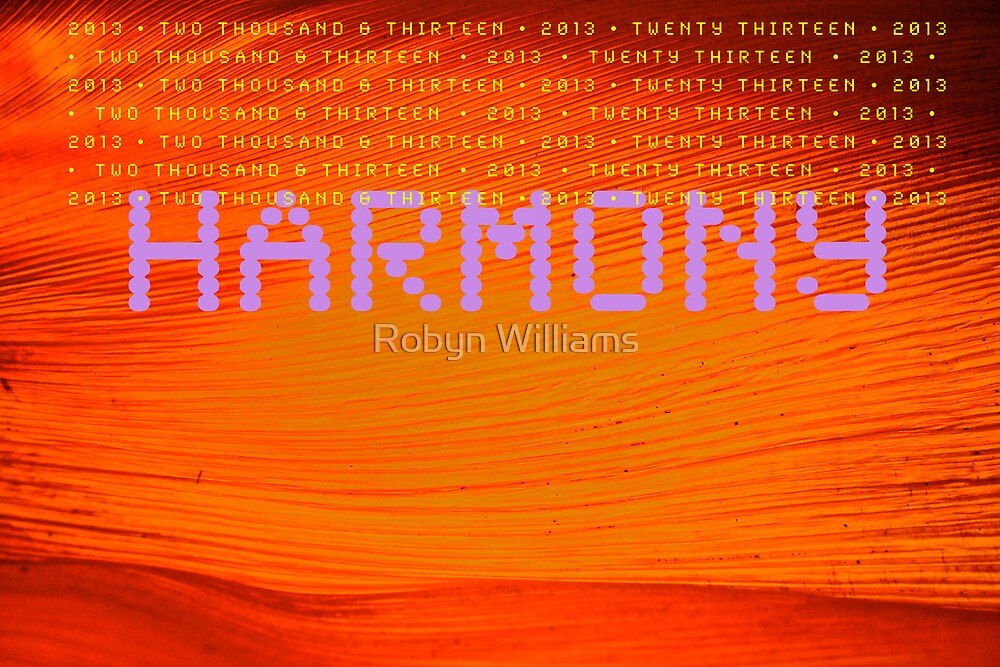 "Day 4 | 365 Day Creative Project  ""HARMONY"" by Robyn Williams"