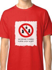 NO DWARF TOSSING-lotr Classic T-Shirt