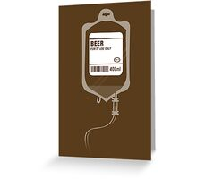 Alcoholic BEER Medical IV Drip  Greeting Card