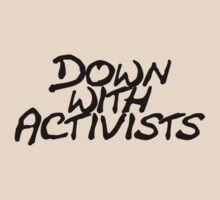 Down with activists by digerati