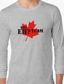 The eh? Team Long Sleeve T-Shirt