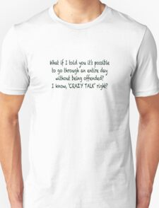 Offended CRAZY TALK! T-Shirt