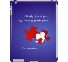 I Finally Found You, My Missing Puzzle Piece iPad Case/Skin