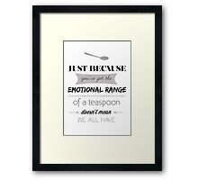 Emotional Range of a Teaspoon Framed Print