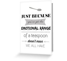 Emotional Range of a Teaspoon Greeting Card