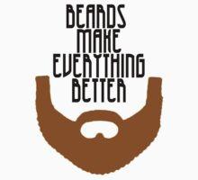 Beards Make Everything Better Kids Tee