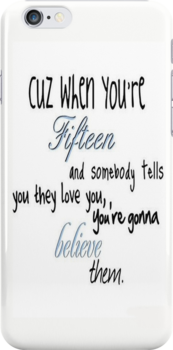 Taylor Swift: Fifteen lyrics - Iphone Case  by sullat04