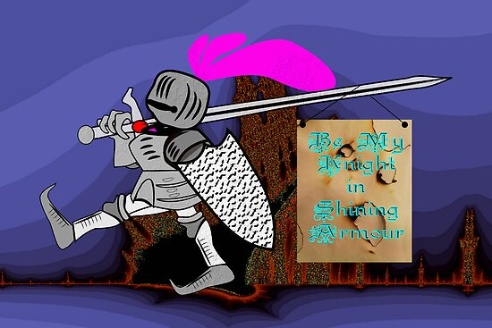 Be My Knight in Shining Armour by Dennis Melling
