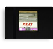 Meat through a window Canvas Print