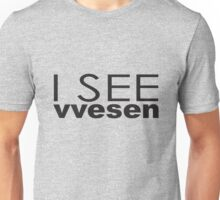 I SEE vvesen Unisex T-Shirt