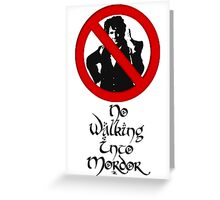 One does not simply walk into Mordor! Greeting Card