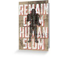 REMAIN CALM, HUMAN SCUM. Greeting Card