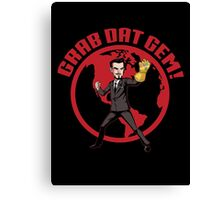 Grab Dat Gem! Canvas Print