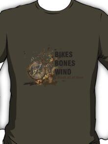 Bikes, Bones and Wind  T-Shirt