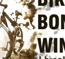 Bikes, Bones and Wind  Sticker