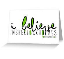 I Believe in Sherlock Holmes. Greeting Card