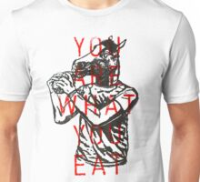 You Are What You Eat Unisex T-Shirt