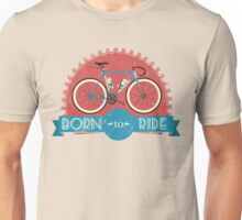 Born To Ride Unisex T-Shirt