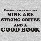 Addiction - Coffee and Books. by NathanLukeW