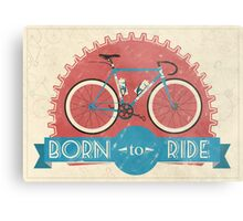 Born To Ride Metal Print