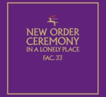 New Order Ceremony / In A Lonely Place FAC.33 band t-shirt by fodderstompf