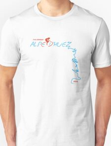 I've climbed Alpe D'Huez - 2012 Unisex T-Shirt