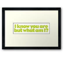 Pee Wee - I know you are, but what am I? Framed Print