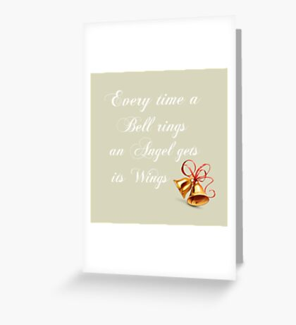 Every Time A Bell Rings An Angel Gets Its WIngs Greeting Card
