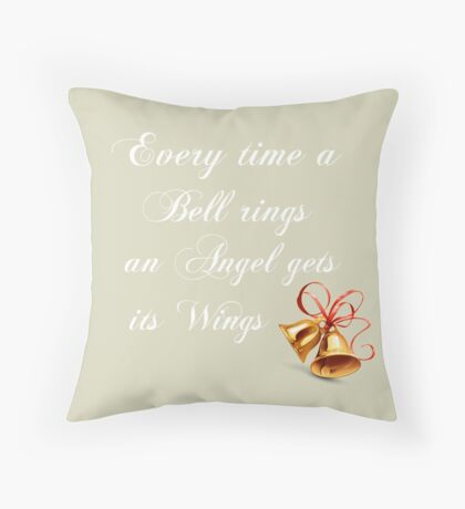 Every Time A Bell Rings An Angel Gets Its WIngs Throw Pillow