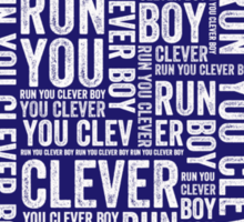 Run you clever boy Sticker