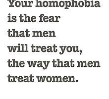 Dear homophobic straight men. by ShayleeActually