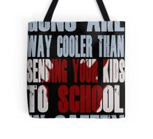 Guns Are Cool - School Kids Tote Bag