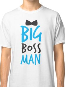 Big Boss Man with bow tie Classic T-Shirt