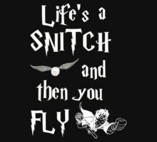 Life's a SNITCH... (white print) by marinasinger