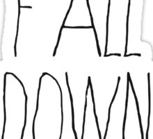 We All Fall Down Sometimes Sticker