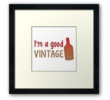 I'm a good vintage with wine glass Framed Print